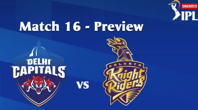 DREAM11 IPL 2020, MATCH 16: DC VS KKR – PREVIEW